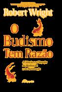 O Budismo Tem Razão