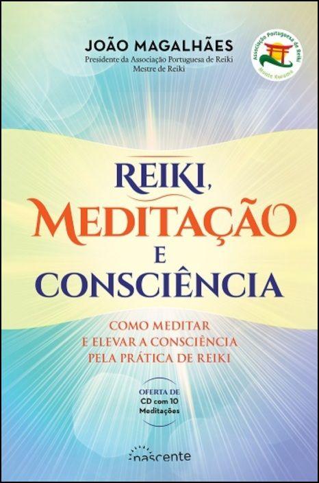 Reiki, Meditação e Consciência