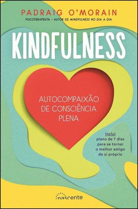 Kindfulness - Autocompaixão de Consciência Plena