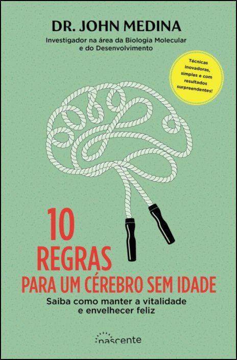 10 Regras para um Cérebro sem Idade