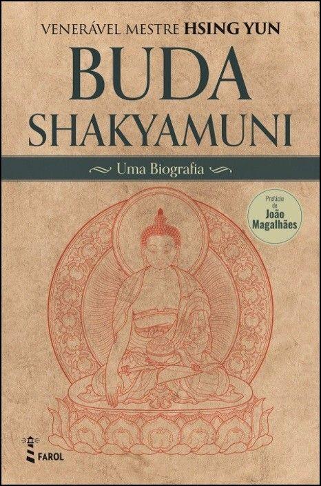 Buda Shakyamuni - Uma Biografia