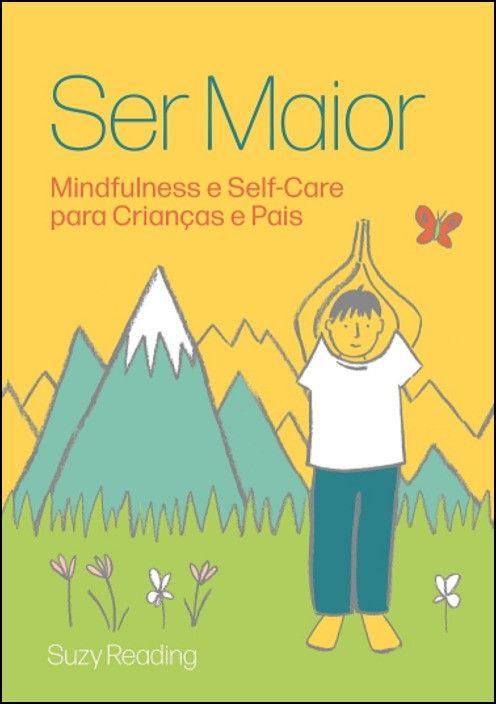 Ser Maior - Mindfulness e Self-Care para Crianças e Pais