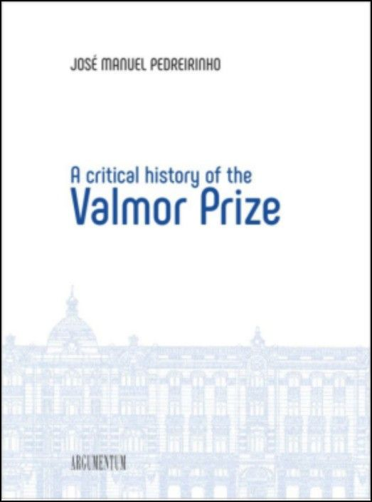 A Critical History of the Valmor Prize