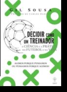 Decidir Como Um Treinador: a ciência e a prática no futebol e na vida
