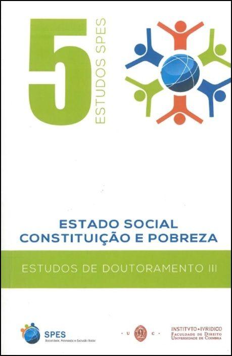 Estado Social, Constituição e Pobreza - Estudos de Doutoramento III