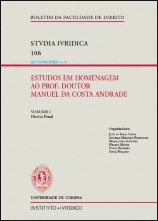 Estudos em Homenagem ao Prof. Doutor Manuel da Costa Andrade - 3 Volumes