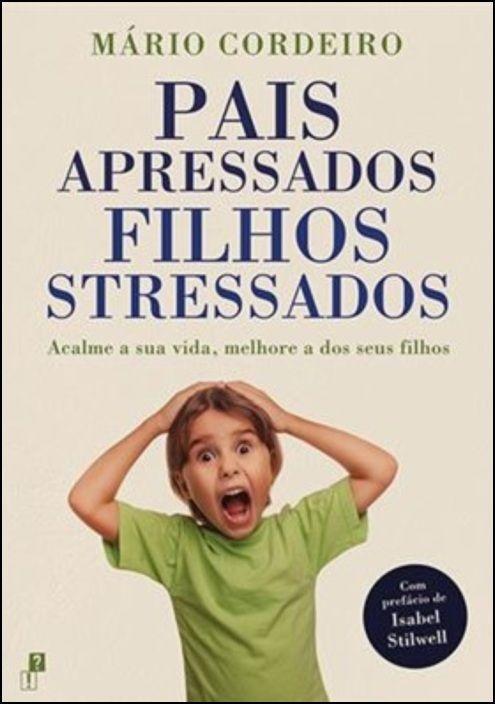 Pais Apressados, Filhos Stressados