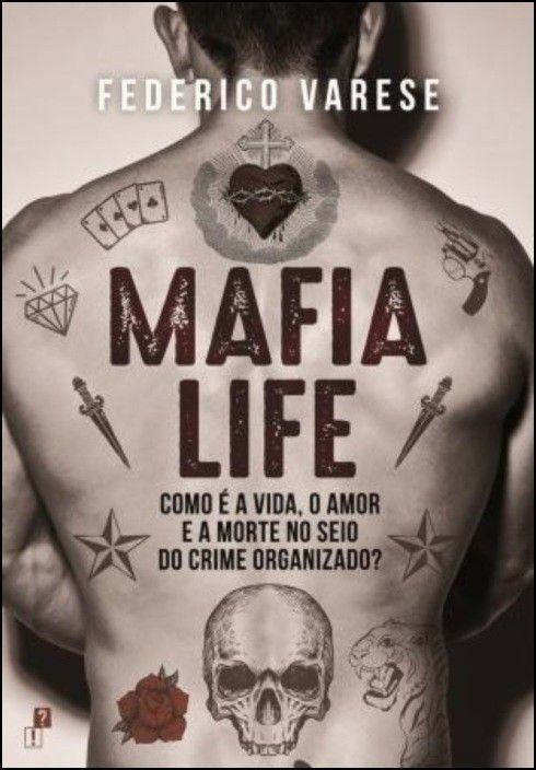 Mafia Life - Como é a Vida, o Amor e a Morte no Seio do Crime Organizado?