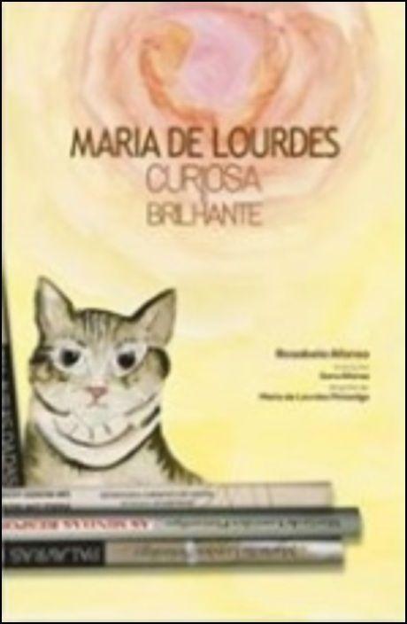 Maria de Lourdes - Curiosa e Brilhante