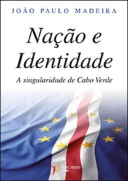 Nação e Identidade - A singularidade de Cabo Verde