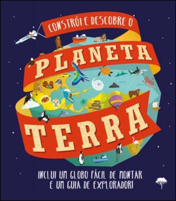 Constrói e Descobre o Planeta Terra