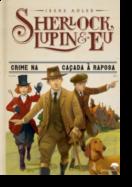 Sherlock, Lupin e Eu - Crime na Caçada à Raposa