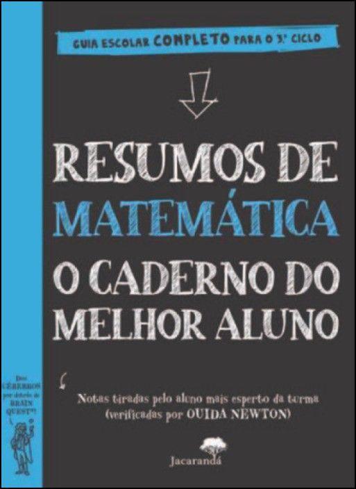 Resumos de Matemática - O Caderno do Melhor Aluno