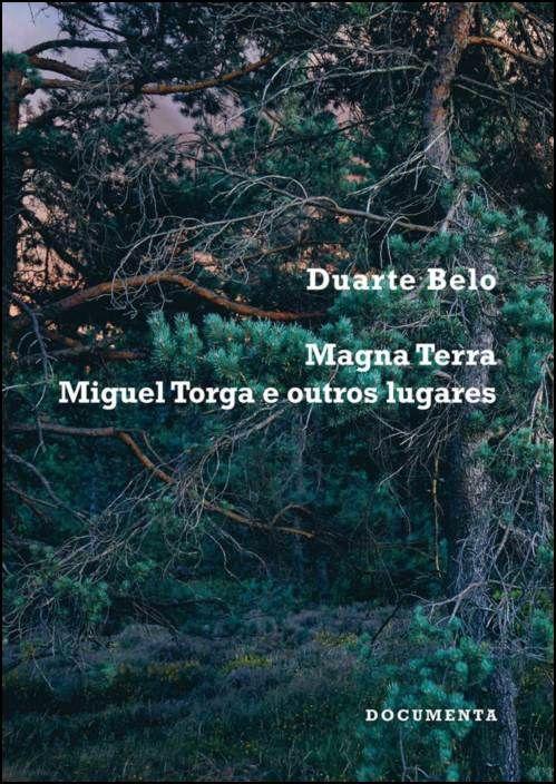Magna Terra - Miguel Torga e outros lugares