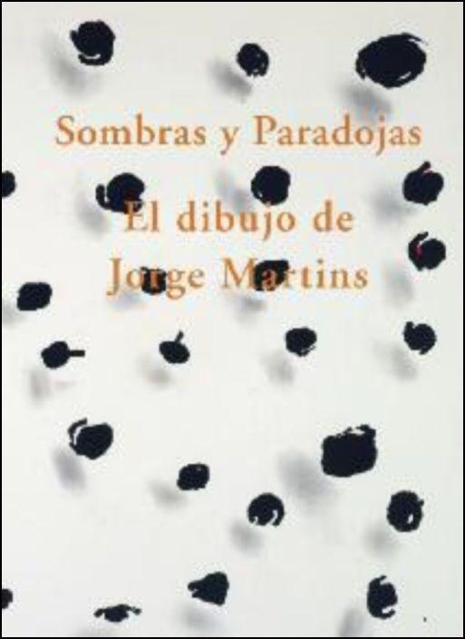 Sombras y Paradojas - El Dibujo de Jorge Martins
