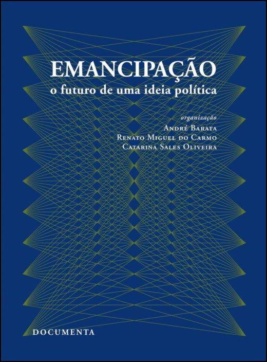 Emancipação: o futuro de uma ideia política