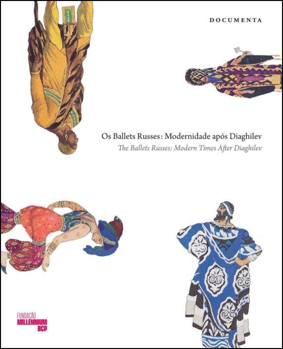 Os Ballets Russes: modernidade após Diaghilev/The Ballets Russes: modern times after Diaghilev