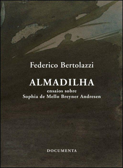 Almadilha – Ensaios sobre Sophia de Mello Breyner Andresen