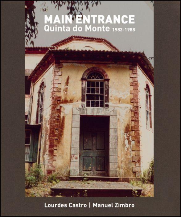 Main Entrance: Quinta do Monte (1983-1988)