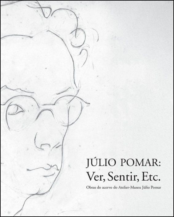 Júlio Pomar: Ver, Sentir, Etc.