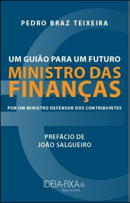 Um Guião Para um Futuro Ministro das Finanças