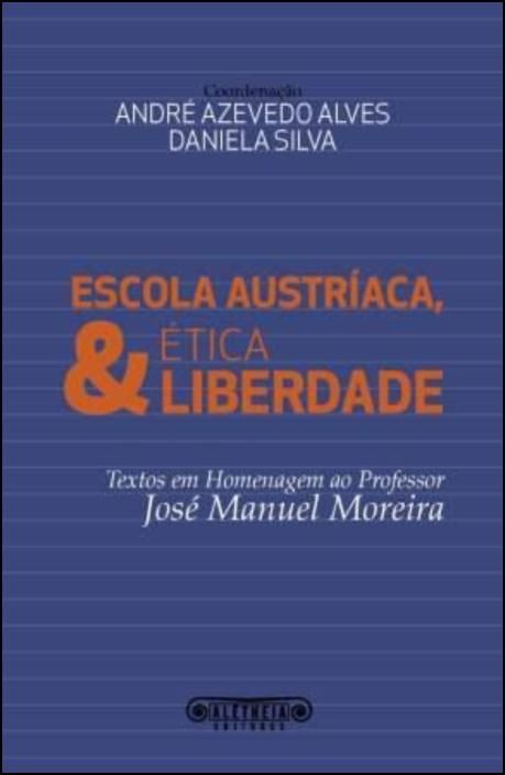 Escola Austríaca, Ética & Liberdade