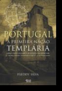 Portugal - A Primeira Nação Templária