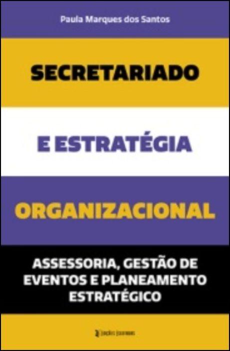 Secretariado e Estratégia Organizacional