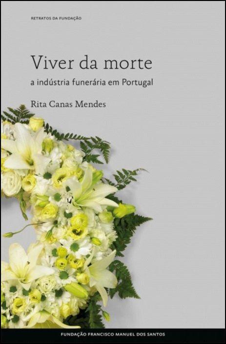 Viver da Morte: a indústria funerária em Portugal