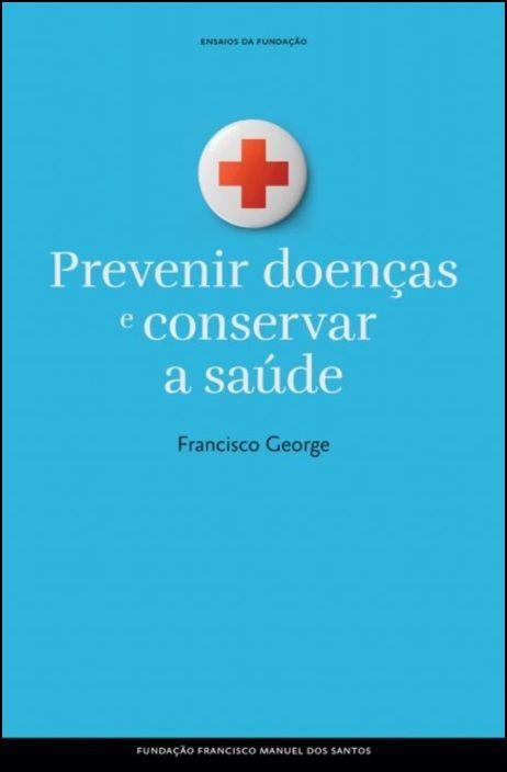 Prevenir Doenças e Conservar a Saúde