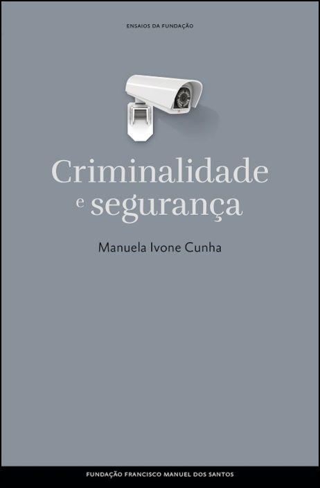 Ensaios da Fundação - Criminalidade e Segurança