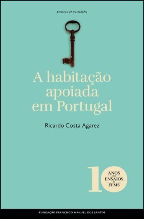 Ensaios da Fundação - A Habitação Apoiada em Portugal