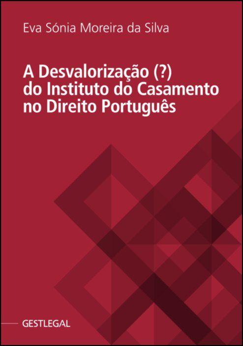 A Desvalorização (?) do Instituto do Casamento no Direito Português