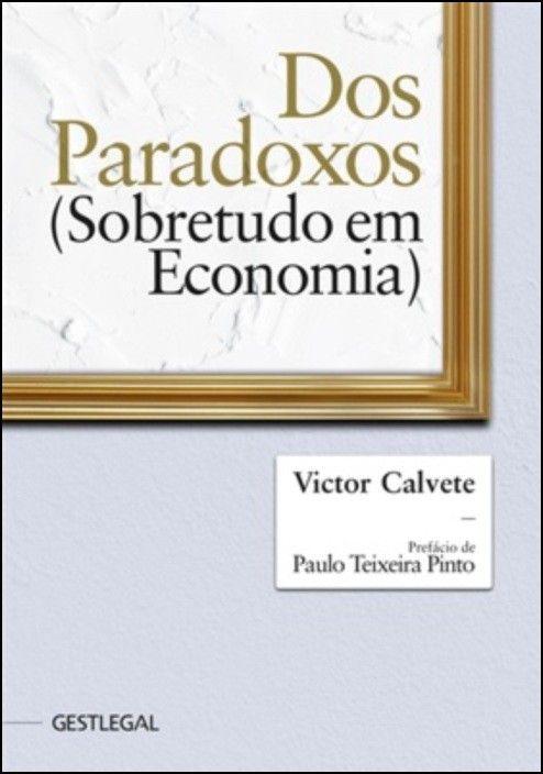 Dos Paradoxos (Sobretudo em Economia)