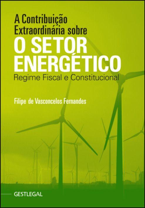 A Contribuição Extraordinária sobre o Setor Energético