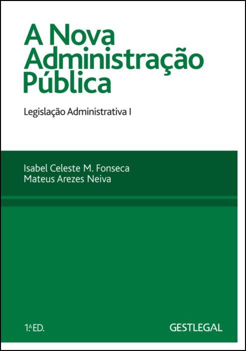 A Nova Administração Pública - Legislação Administrativa I