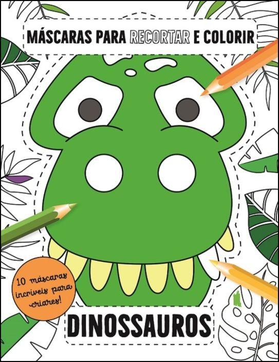 Máscaras para Recortar e Colorir - Dinossauros