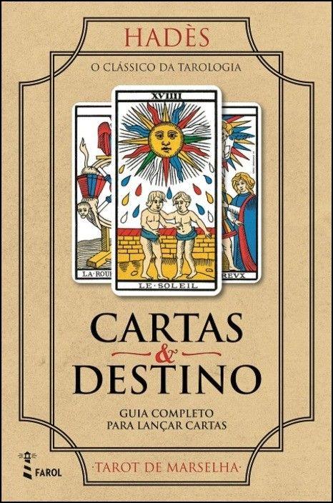 Cartas e Destino - Guia Completo para Lançar Cartas e Tarot de Marselha