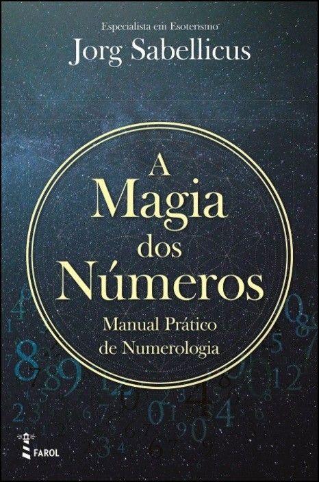 A Magia dos Números - Manual Prático de Numerologia