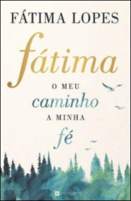 Fátima: o meu caminho, a minha fé