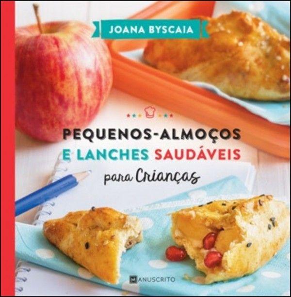 Pequenos-Almoços e Lanches Saudáveis para Crianças