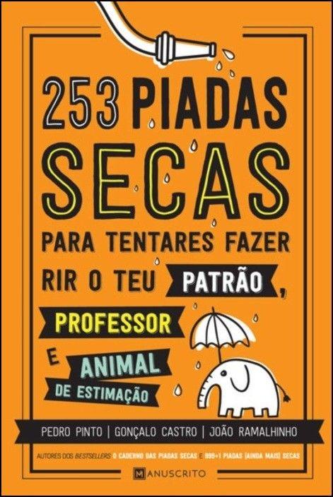 253 Piadas Secas para Tentares Fazer Rir o teu Patrão, Professor e Animal de Estimação
