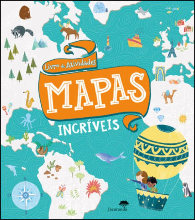 O Livro de Atividade - Mapas Incríveis