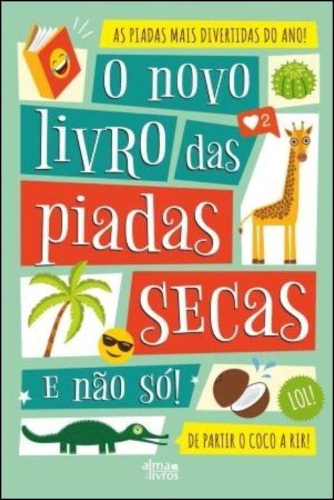 O Novo Livro das Piadas Secas e Não Só!