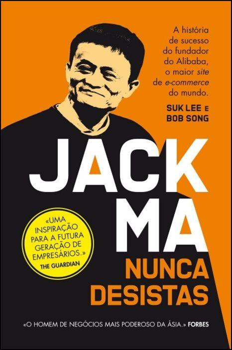 Jack Ma- Nunca Desistas