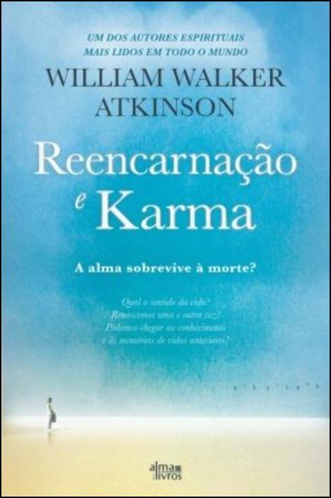 Reencarnação e Karma - A alma sobrevive à morte?