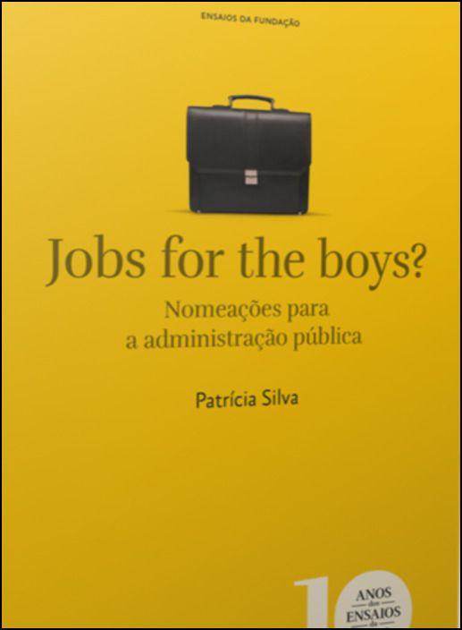 Jobs For the Boys? -Nomeações para a Administração Pública