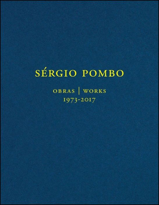 Sérgio Pombo - Obras 1973-2017