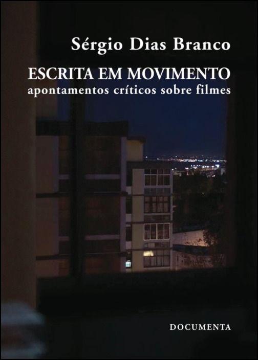 Escrita em Movimento - Apontamentos críticos sobre filmes