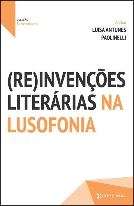 (Re)invenções Literárias na Lusofonia